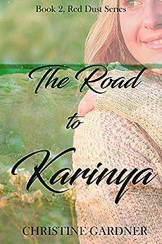 [Christine Gardner]のThe Road to Karinya (Red Dust Series Book 2) (English Edition)