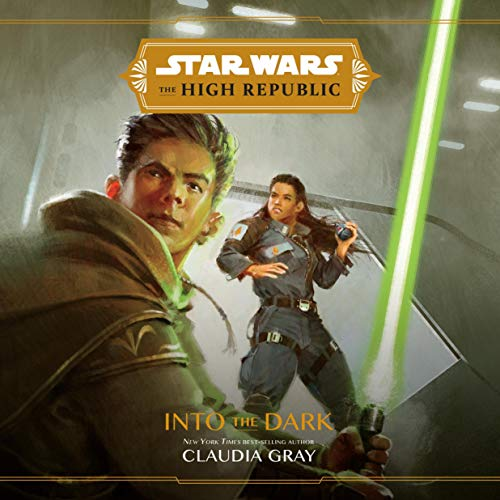 Star Wars: The High Republic: Into the Dark Audiobook By Claudia Gray cover art