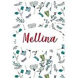 Mellina: ⭐ Carnet de note personnalisable, Cahier Notebook Agenda Bullet Journal, 120 pages lignées   Cadeau personnalisé pour Mellina   Cadeau anniversaire, saint valentin, fete des meres