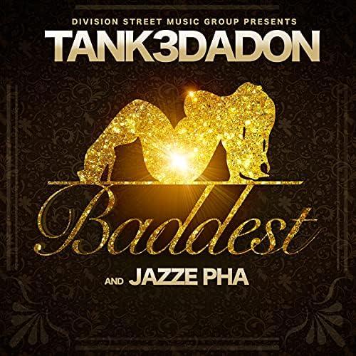 Tank3DaDon & Jazze Pha