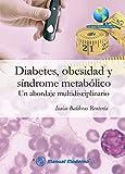 Diabetes, obesidad y síndrome metabólico. Un abordaje multidisciplinario