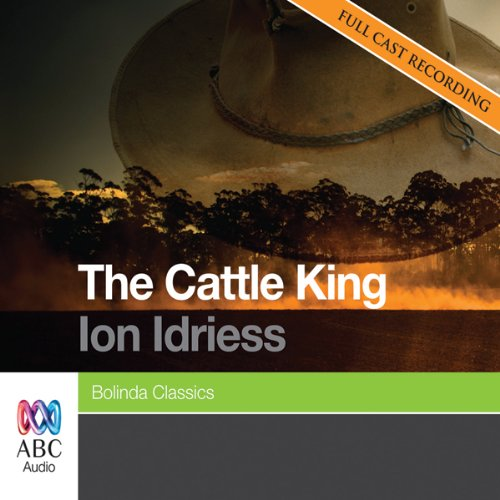 The Cattle King                   By:                                                                                                                                 Ion Idriess                               Narrated by:                                                                                                                                 Various Artists                      Length: 2 hrs and 52 mins     Not rated yet     Overall 0.0