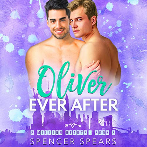 Oliver Ever After Audiobook By Spencer Spears cover art