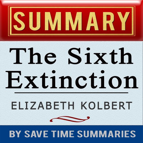 The Sixth Extinction: An Unnatural History by Elizabeth Kolbert audiobook cover art