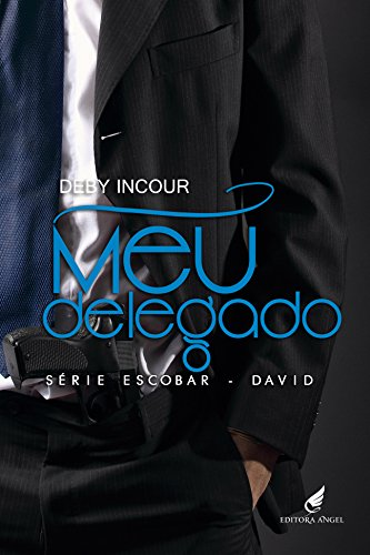 Meu Delegado (Escobar - David Livro 2)