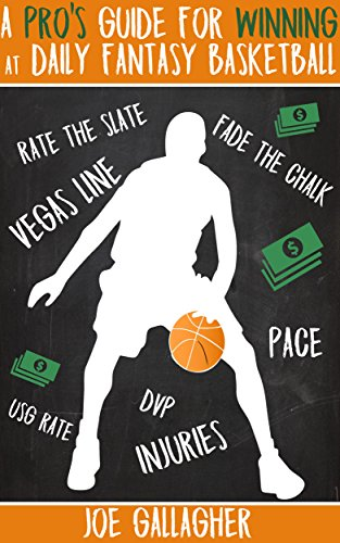 A Pro's Guide for Winning at Daily Fantasy Basketball (English Edition)