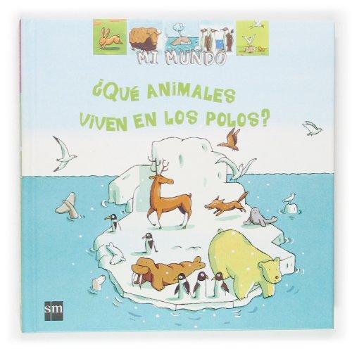 ¿Qué animales viven en los polos? (Mi mundo)