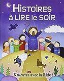 Histoires à lire le soir : 5 minutes avec la Bible !