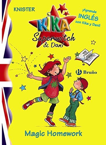 Kika Superwitch & Dani Magic Homework (Castellano - A Partir De 8 Años - Libros En Inglés - Kika Superwitch & Dani)