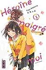 Héroïne malgré moi, tome 1 par Amakura