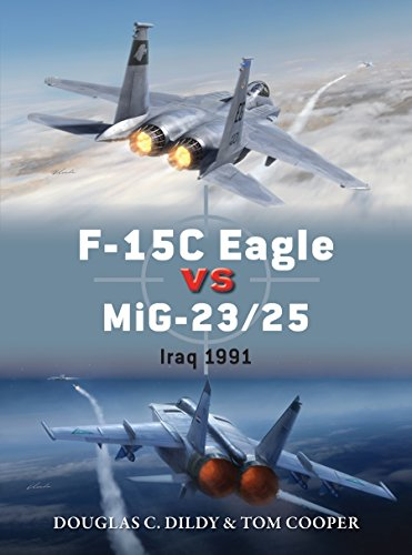 F-15C Eagle vs MiG-23/25: Iraq 1991 (Duel Book 72)