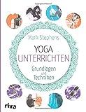 Yoga unterrichten: Grundlagen und Techniken - Mark Stephens