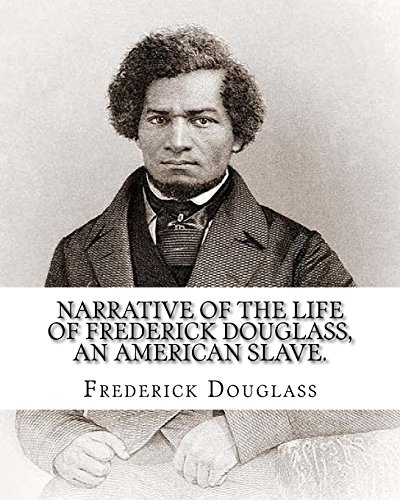 Narrative of the life of Frederick Douglass, an American slave. By: Frederick Douglass ( WRITTEN BY HIMSELF APRIL 28. 1845 ), and By: William Lloyd ... abolitionist, orator, writer, and statesman.