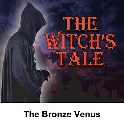 The Witch's Tale: The Bronze Venus cover art