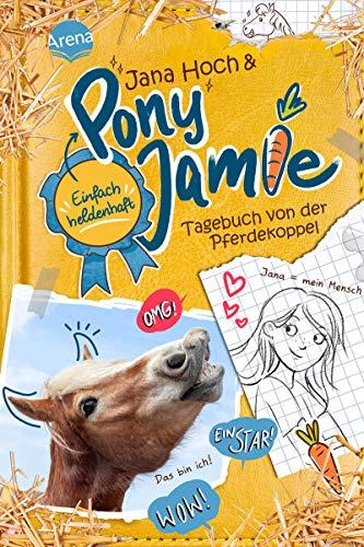 Pony Jamie - Einfach heldenhaft! (1). Tagebuch von der Pferdekoppel: Band 1 der Pferdebuchreihe ab 9 Jahren