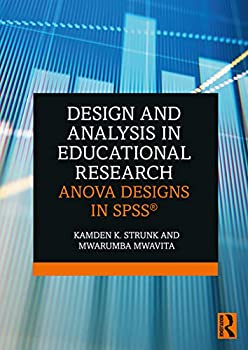 Design and Analysis in Educational Research  ANOVA Designs in SPSS®