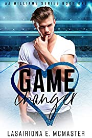 Game Changer: A Second Chance Romance (The AJ Williams Series Book 1)