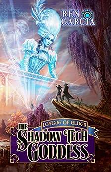 The Shadow tech Goddess (Turns of the Shadow tech Goddess Book 1) by [Ren Garcia]