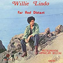 willie lindo far and distant
