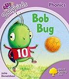 Oxford Reading Tree: Stage 1+: Songbirds: Bob Bug