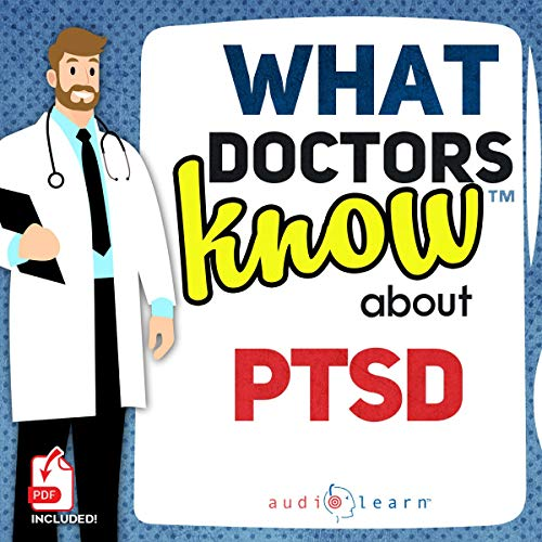 What Doctors Know About PTSD  By  cover art