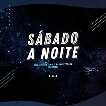 Sábado a Noite (Bootleg) [feat. Bruno Reynaud & DWU]