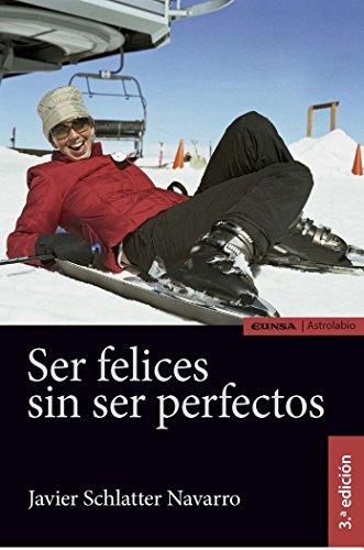 SER FELICES SIN SER PERFECTOS (Astrolabio Salud)