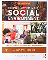 Human Behavior in the Social Environment: Perspectives on Development and the Life Course (New Directions in Social Work)
