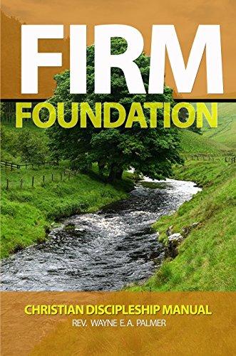 FIRM FOUNDATION: CHRISTIAN DISCIPLESHIP MANUAL (English Edition)