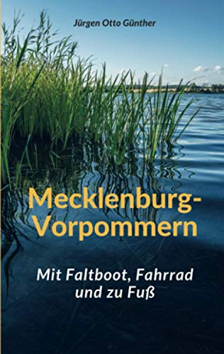 Mecklenburg-Vorpommern: Mit Faltboot, Fahrrad und zu Fuß