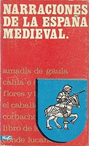 Narraciones de la España medieval (Libro de Patronio, El caballero Cifar, Tri...