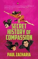 A Secret History of Compassion PB