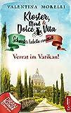 Kloster, Mord und Dolce Vita - Verrat im Vatikan! (Schwester Isabella ermittelt 9)