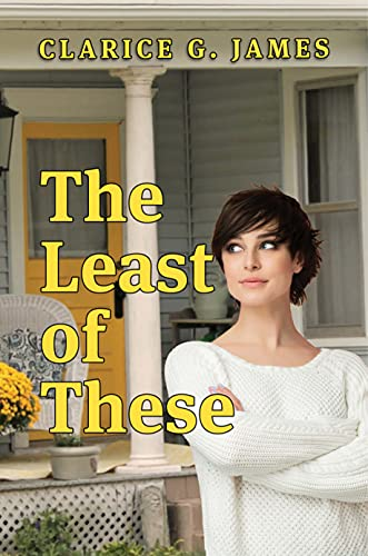 The Least of These by [Clarice G. James]