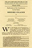 xxvi united - The Documentary History of the Ratification of the Constitution Volume XXVI: Ratification of the Constitution by the States, Rhode Island [3] (Volume 26)