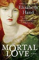 Mortal Love: A Novel