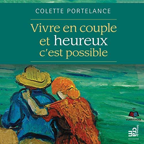 Vivre en couple et heureux, c'est possible [Living as a Couple and Happy Is Possible] cover art