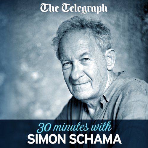 Couverture de The Telegraph: 30 Minutes With Simon Schama