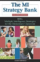 The Mi Strategy Bank: 800 + Multiple Intelligence Ideas for the Elementary Classroom
