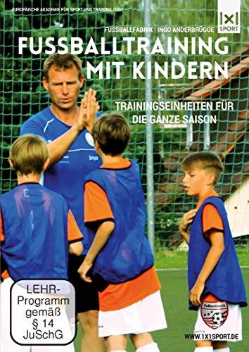 Fußballtraining mit Kindern - Fußballfabrik Ingo Anderbrügge - Trainingseinheiten für die ganze Saison