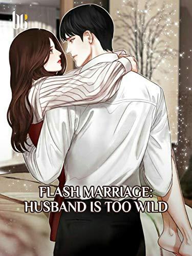 Flash Marriage: Husband is Too Wild: Volume 7 (English