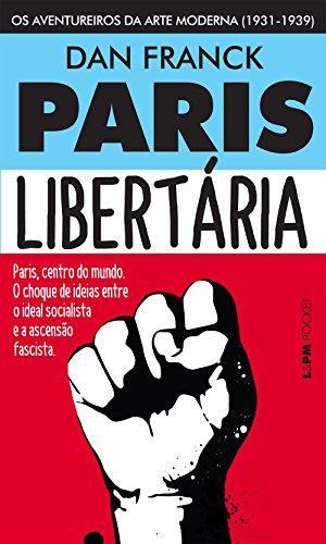 Paris libertária: Os aventureiros da arte moderna (1931-1939): 1251