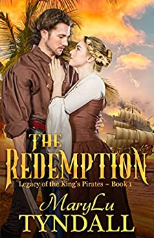 The Redemption (Legacy of the King's Pirates Book 1) by [MaryLu Tyndall]