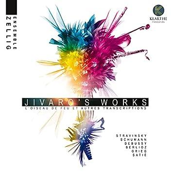Jivaro's Works (L'oiseau de feu et autres transcriptions)