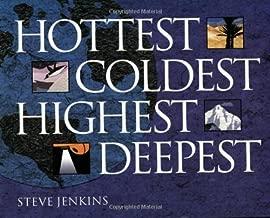 By Steve Jenkins - Hottest, Coldest, Highest, Deepest (New title) (7/16/04)
