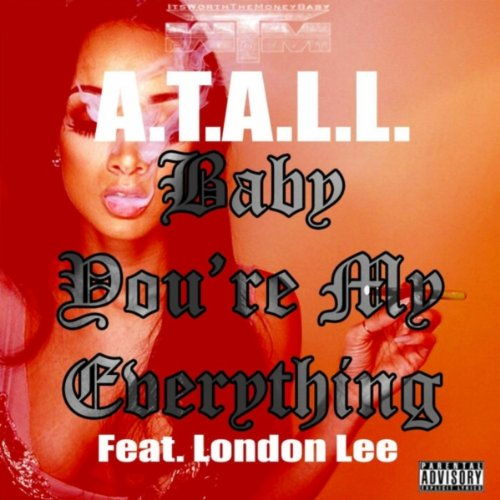 Baby You My Everything (feat. London Lee) [Explicit]