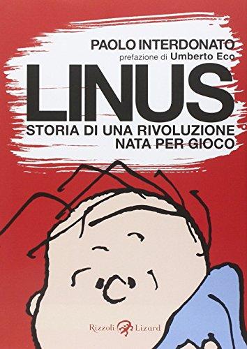 Linus. Storia di una rivoluzione nata per gioco