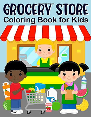 Grocery Store Coloring Book for Kids: Supermarket Food, Fruits and Vegetables Coloring Book for Toddlers (Ages 1-4)