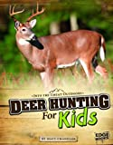 Deer Hunting for Kids (Into the Great Outdoors)