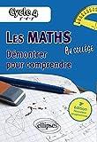 Les Maths au Collège Démontrer pour Comprendre 5e-4e-3e Nouveau...
